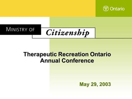 Therapeutic Recreation Ontario Annual Conference May 29, 2003.