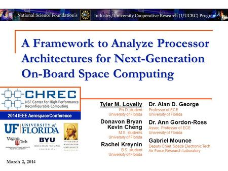 2014 IEEE Aerospace Conference March 2, 2014 A Framework to Analyze Processor Architectures for Next-Generation On-Board Space Computing Tyler M. Lovelly.