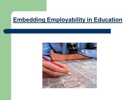 Embedding Employability in Education. INTERN ROLES Dean Marshall Collating Student Responses Creation of ESS Database Inputting of Respondents Data Jenifer.