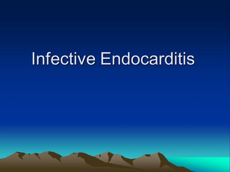 Infective Endocarditis. Is due to microbial infection of a heart valve, the lining of cardiac chamber or blood vessel, or a congenital anomaly (septal.