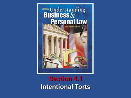4Chapter SECTION OPENER / CLOSER: INSERT BOOK COVER ART Intentional Torts Section 4.1.