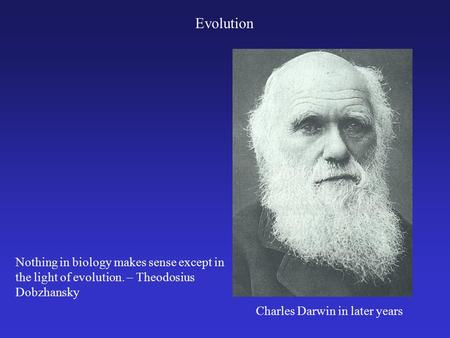 Darwin and His Theory 4/20/2017 Evolution
