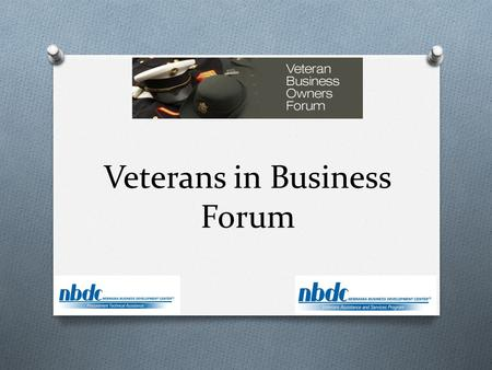 Veterans in Business Forum. VIBF Mission O The Omaha Veterans in Business Forum assists veteran business owners by creating a support system and network.