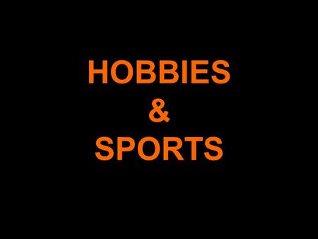 HOBBIES & SPORTS. READING THE PAPER HOBBIES & SPORTS CLIMBING.