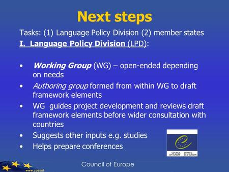 Next steps Tasks: (1) Language Policy Division (2) member states I. Language Policy Division (LPD): Working Group (WG) – open-ended depending on needs.