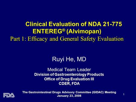 1 ENTEREG ® (Alvimopan) Part 1: Efficacy and General Safety Evaluation Clinical Evaluation of NDA 21-775 ENTEREG ® (Alvimopan) Part 1: Efficacy and General.
