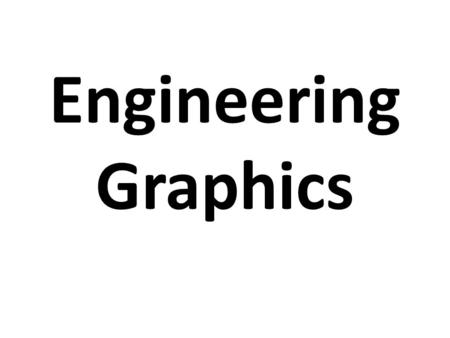 Engineering Graphics.
