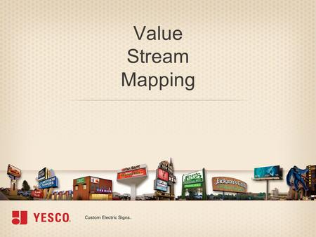 Value Stream Mapping. Introductions & Objectives Value Stream Mapping.