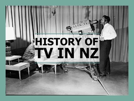 HISTORY OF TV IN NZ. HISTORY OF TELEVISION IN NEW ZEALAND 1960, June 1 - Channel 2 launches in Auckland with two hours per night, two nights per week.