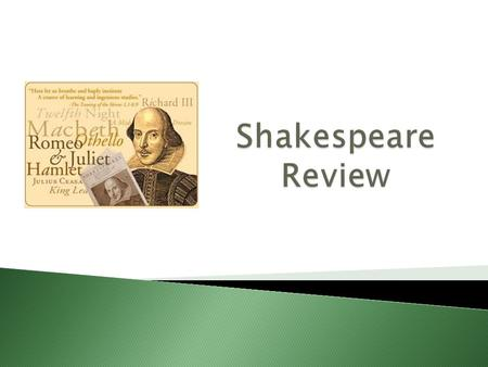 In what city and country was Shakespeare born? Shakespeare was born in Stratford-Upon- Avon, England.