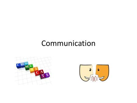 Communication. Aims and Objectives of Today's Lesson To.