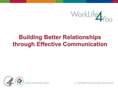 Building Better Relationships through Effective Communication.