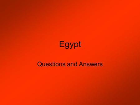 Egypt Questions and Answers.
