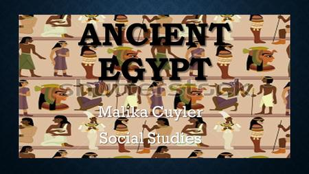 ANCIENT EGYPT Malika Cuyler Social Studies. SOCIAL PYRAMID The social pyramid of Egypt was divided into groups of different jobs and responsibilities.