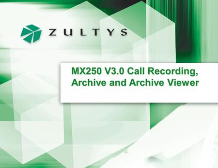 MX250 V3.0 Call Recording, Archive and Archive Viewer.