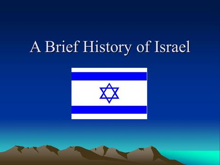 A Brief History of Israel. Ancient Israel 1900 B.C. Jewish ancestors arrive in modern day Israel. –1000 B.C. became know as Hebrews 586 B.C. Hebrews were.