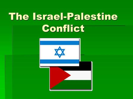 The Israel-Palestine Conflict. Where is Israel/Palsetine/Canaan?? Israel=Canaan=Palestine Israel=Canaan=Palestine.