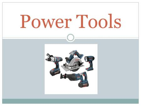 Power Tools. Is any tool that is powered by something other than human force. I.e.  Electricity  Fuel Engines  Pneumatics  Hydraulics.