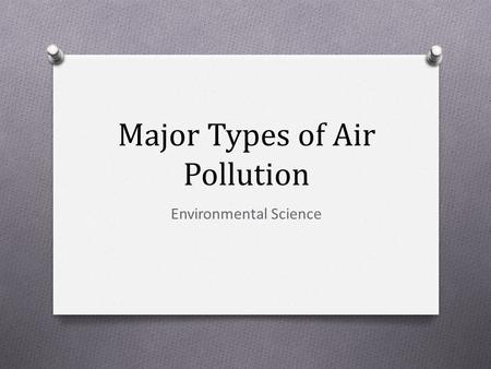Major Types of Air Pollution Environmental Science.