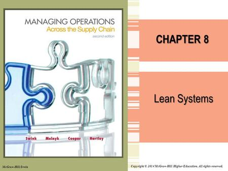 Copyright © 2014 McGraw-Hill Higher Education. All rights reserved. CHAPTER 8 Lean Systems McGraw-Hill/Irwin.
