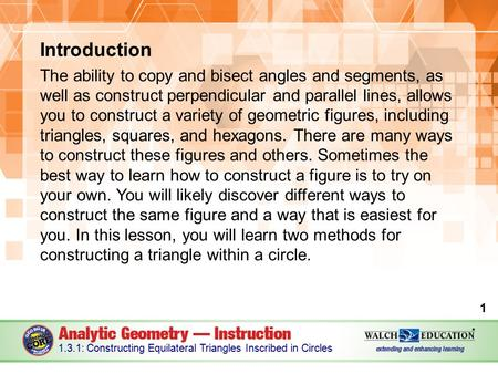 Introduction The ability to copy and bisect angles and segments, as well as construct perpendicular and parallel lines, allows you to construct a variety.