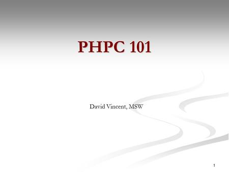 1 PHPC 101 David Vincent, MSW. 2 History of PHPC.