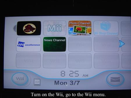 1 Turn on the Wii, go to the Wii menu.. 2 Click on the Wii options.