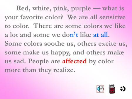 Red, white, pink, purple — what is your favorite color