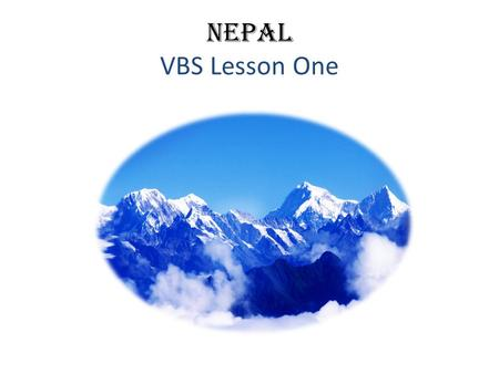 Nepal VBS Lesson One. Liberian Ebola Response Team PPT Visual 1.