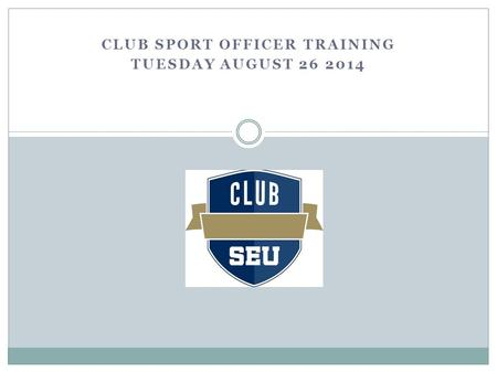 CLUB SPORT OFFICER TRAINING TUESDAY AUGUST 26 2014.
