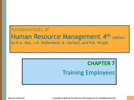 7-1 McGraw-Hill/IrwinCopyright © 2009 by The McGraw-Hill Companies, Inc. All Rights Reserved. fundamentals of Human Resource Management 4 th edition by.