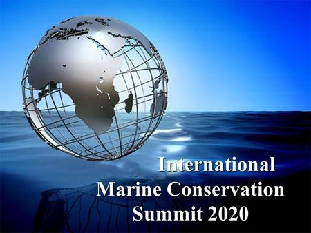 International Marine <strong>Conservation</strong> Summit 2020 International Marine <strong>Conservation</strong> Summit 2020.