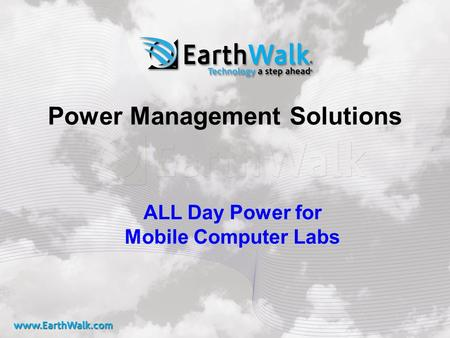 Power Management Solutions ALL Day Power for Mobile Computer Labs.