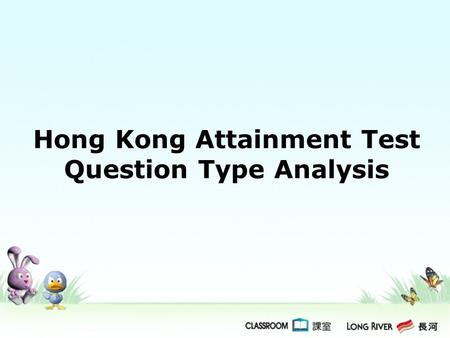 Hong Kong Attainment Test Question Type Analysis.