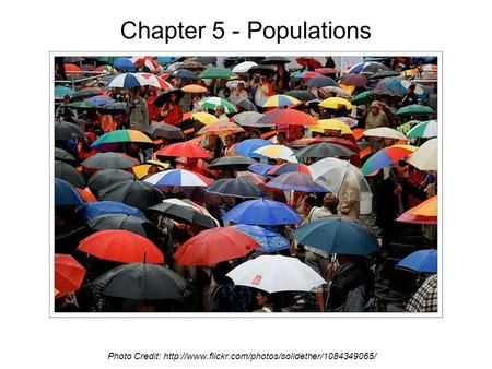 Chapter 5 - Populations Photo Credit: