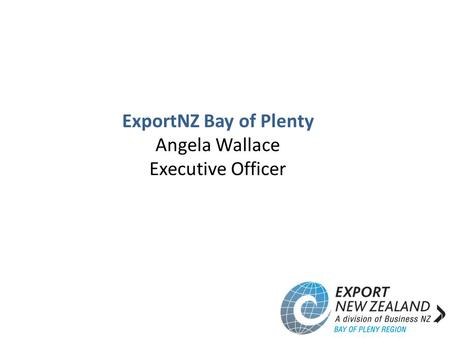 ExportNZ Bay of Plenty Angela Wallace Executive Officer.