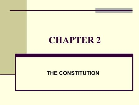 CHAPTER 2 THE CONSTITUTION. I. ORIGINS OF THE CONSTITUTION: THE PROBLEM OF LIBERTY A. English heritage concept of limited government Magna Carta (1215)