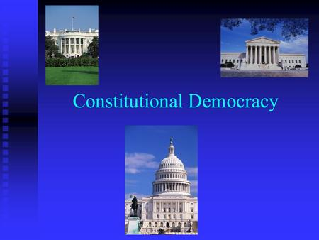 Constitutional Democracy. Chapter Overview Americans have long been skeptical of politicians and politics. Yet politics is a necessary activity for a.