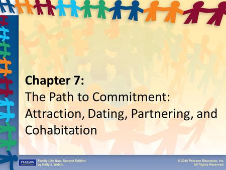 Chapter 7: The Path to Commitment: Attraction, Dating, Partnering, and Cohabitation.