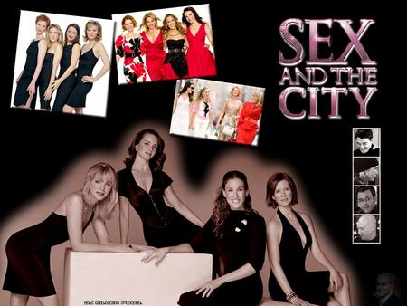 Sex and the City is a television series that is about for middle aged women who are best friends. It is an American television romantic sit-com by Darren.
