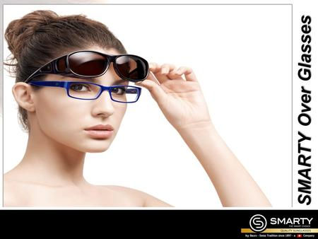 SMARTY Over Glasses. What are Over Glasses? Over Glasses are designed to be worn over spectacles by people with vision problems. This will protect the.
