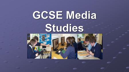 "GCSE Media Studies. ""In the modern world, media literacy will become as important a skill as Maths or Science."" Tessa Jowell, Former Secretary of State."