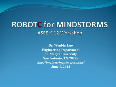 Dr. Wenbin Luo Engineering Department St. Mary's University San Antonio, TX 78228  June 9, 2012.