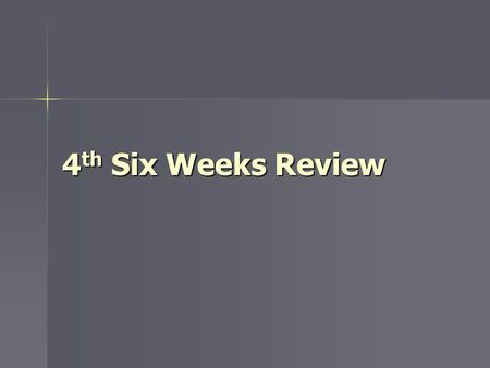 4 th Six Weeks Review. Where did most people establish towns in Texas? Along rivers so that they had a fresh water source Along rivers so that they had.