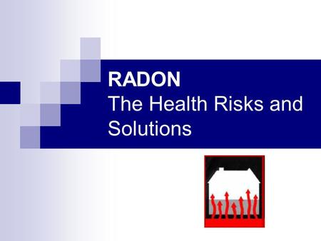 RADON The Health Risks and Solutions. What is Radon? A naturally occurring radioactive gas. Colorless, odorless and tasteless. Found all over the U.S.