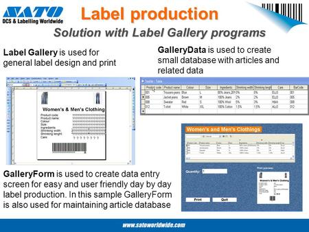 Label production Solution with Label Gallery programs Label Gallery is used for general label design and print GalleryData is used to create small database.