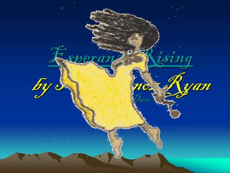 Esperanza Rising by Pam Munoz Ryan Miranda Durr Summary This book is a riches to rags tale about a young girl named Esperanza Ortega, who lives a wonderful.