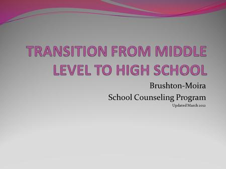 Brushton-Moira School Counseling Program Updated March 2012.