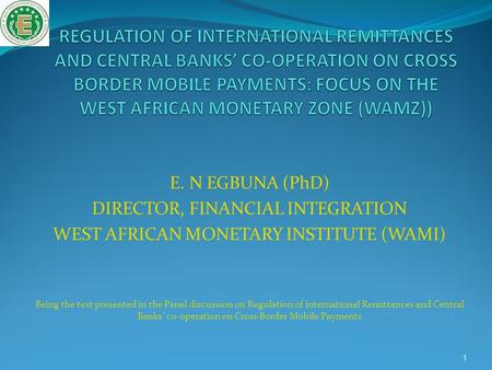 REGULATION OF INTERNATIONAL REMITTANCES AND CENTRAL BANKS' CO-OPERATION ON CROSS BORDER MOBILE PAYMENTS: FOCUS ON THE WEST AFRICAN MONETARY ZONE (WAMZ))