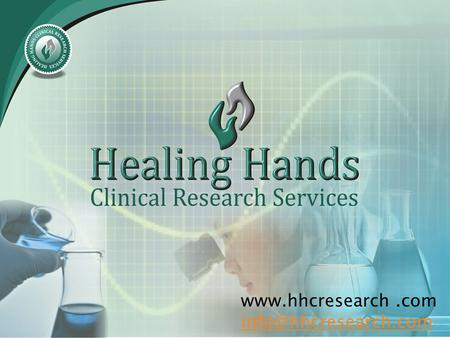 Healing Hands Clinical Research Services is a Site Management organization with broad spectrum of activities.